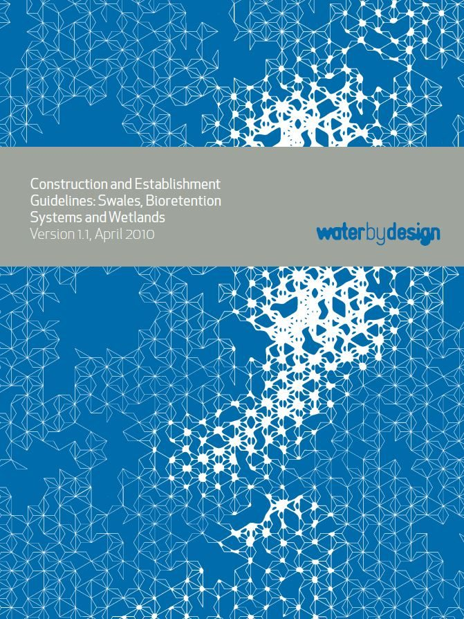 Construction and Establishment Guidelines: Swales, Bioretention Systems and Wetlands: Version 1.1