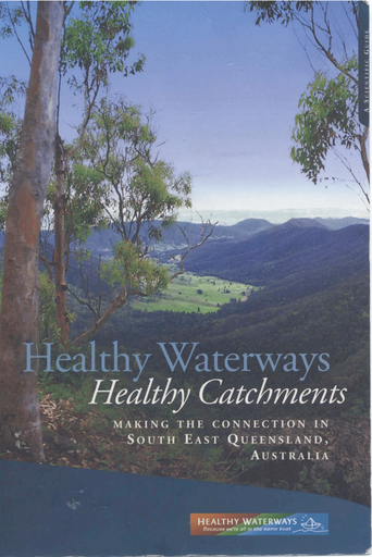 Healthy Waterways Health Catchments Making the connection in South East Queensland