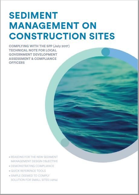 Sediment Management on Construction Sites: Complying With the SPP (July 2017) Technical Note for Local Government Assessment & Compliance Officers