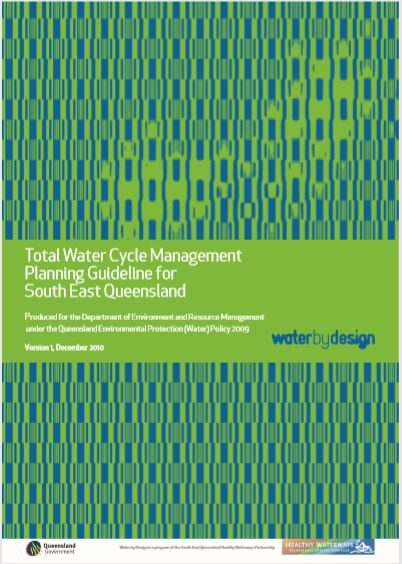 Total Water Cycle Management Planning Guideline for South East Queensland: Version 1
